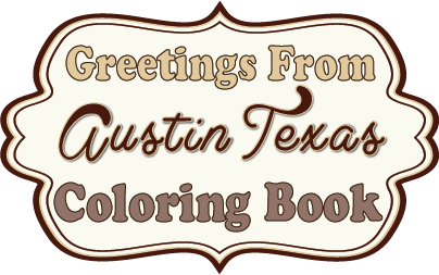 Greetings from Austin Texas Coloring Book